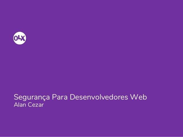 Segurança Para Desenvolvedores Web Alan Cezar