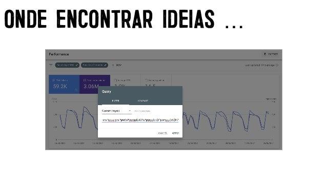 OUTRAS FONTES DE INTENÇÃO • Dados comportamentais do site • Comportamento Off-line • CRM / Ponto de Vendas • Redes Sociais...