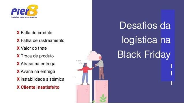 Big Solutions - Black Friday   Uma Black Friday de sucesso depende de um excelente planejamento logístico