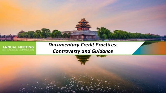 Documentary Credit Practices: Controversy and Guidance