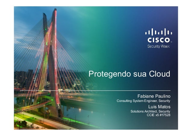 © 2010 Cisco and/or its affiliates. All rights reserved. Cisco Confidential 1 Protegendo sua Cloud Fabiane Paulino Consult...