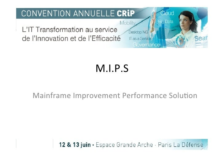 M.I.P.S	  Mainframe	  Improvement	  Performance	  Solu5on