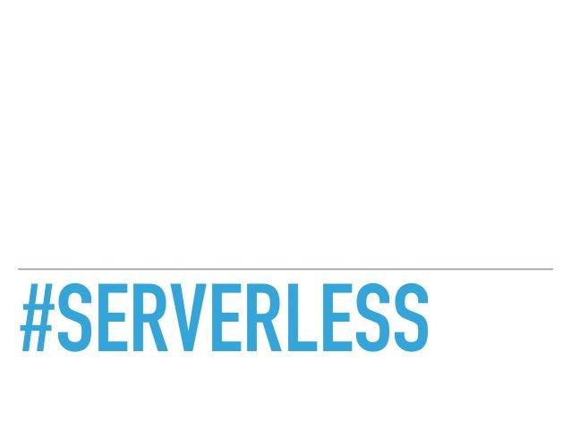 #SERVERLESS