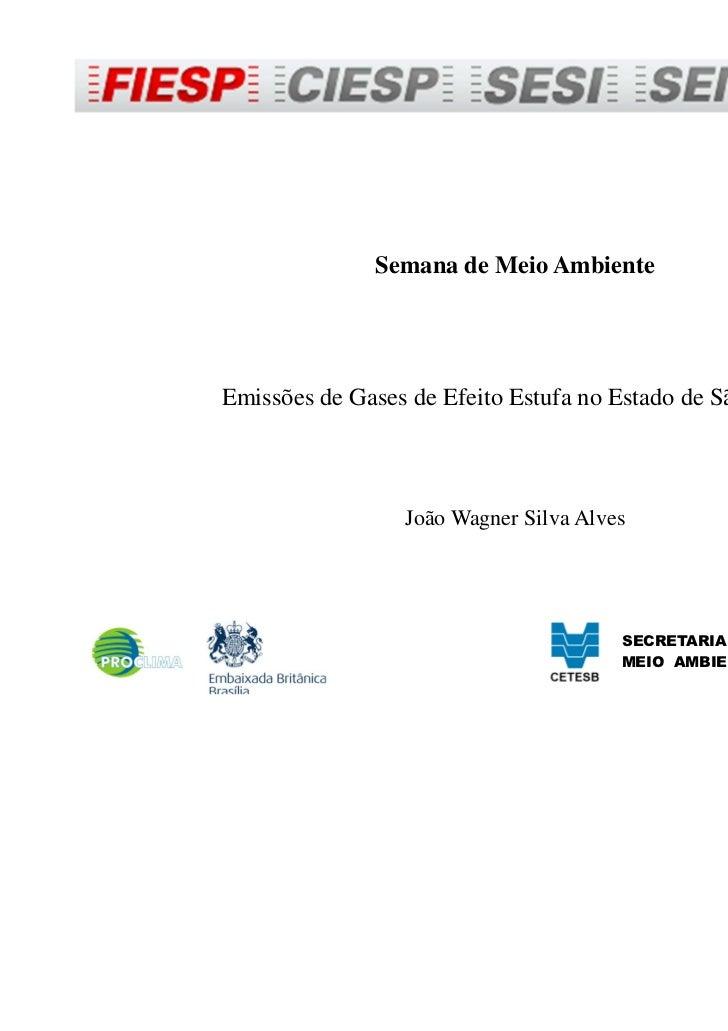Semana de Meio AmbienteEmissões de Gases de Efeito Estufa no Estado de São Paulo                 João Wagner Silva Alves  ...