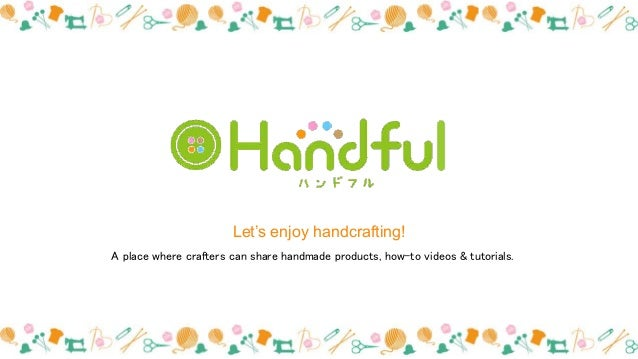 Let's enjoy handcrafting! A place where crafters can share handmade products, how-to videos & tutorials.
