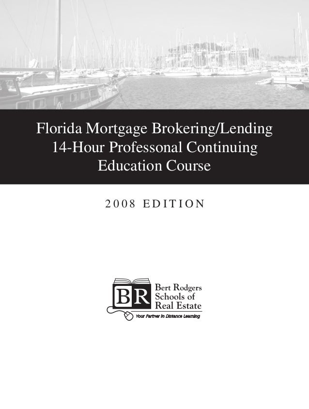 Florida Mortgage Brokering/Lending 14-Hour Professonal Continuing Education Course 2 0 0 8 E d i t i o n