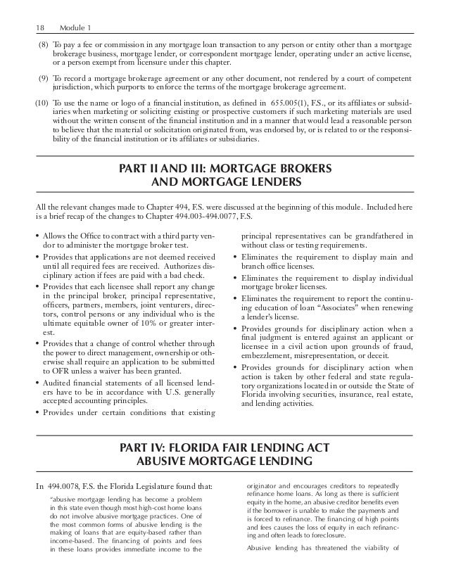 18 Module 1  (8) To pay a fee or commission in any mortgage loan transaction to any person or entity other than a mo...