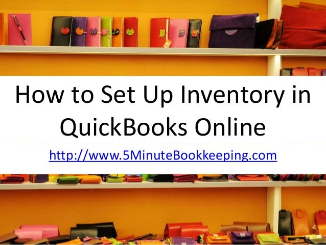 How to Set Up Inventory in QuickBooks Online http://www.5MinuteBookkeeping.com