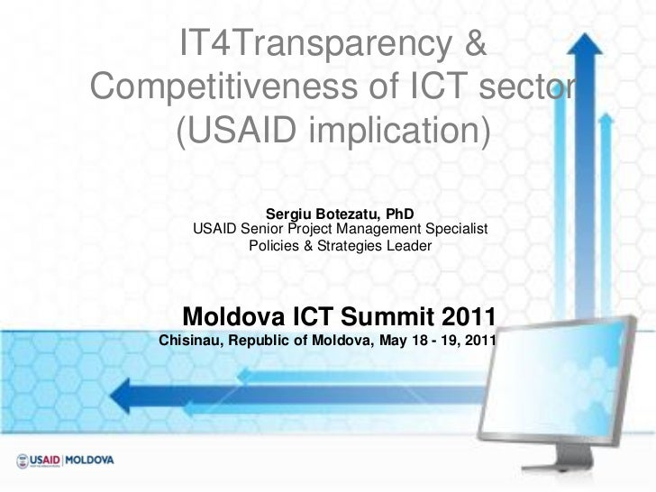 IT4Transparency &Competitiveness of ICT sector   (USAID implication)                 Sergiu Botezatu, PhD        USAID Sen...