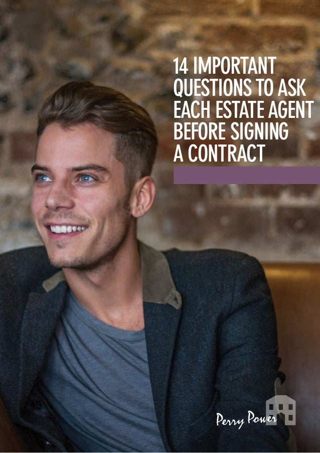 14 Important Questions To Ask Each Estate Agent Before Signing A Contract