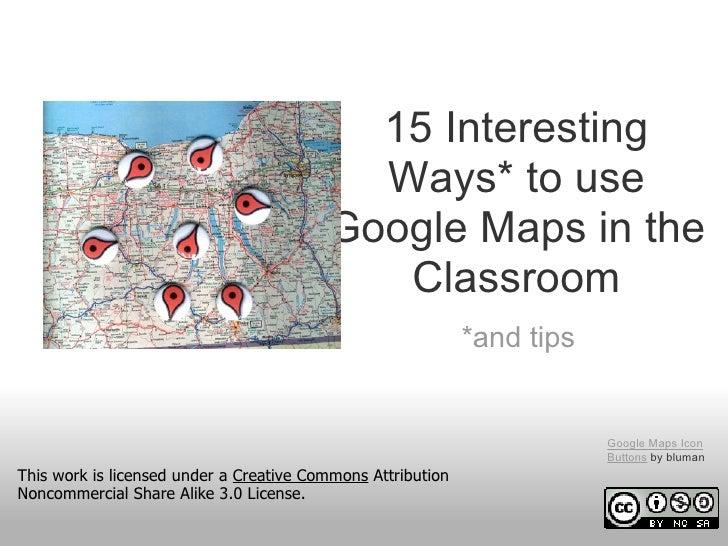 15 Interesting                                           Ways* to use                                         Google Maps ...
