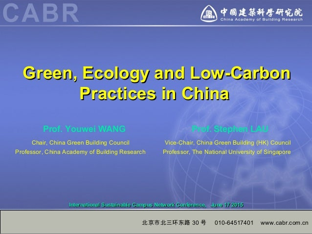 北京市北三环东路 30 号 010-64517401 www.cabr.com.cn Green, Ecology and Low-CarbonGreen, Ecology and Low-Carbon Practices in ChinaPr...