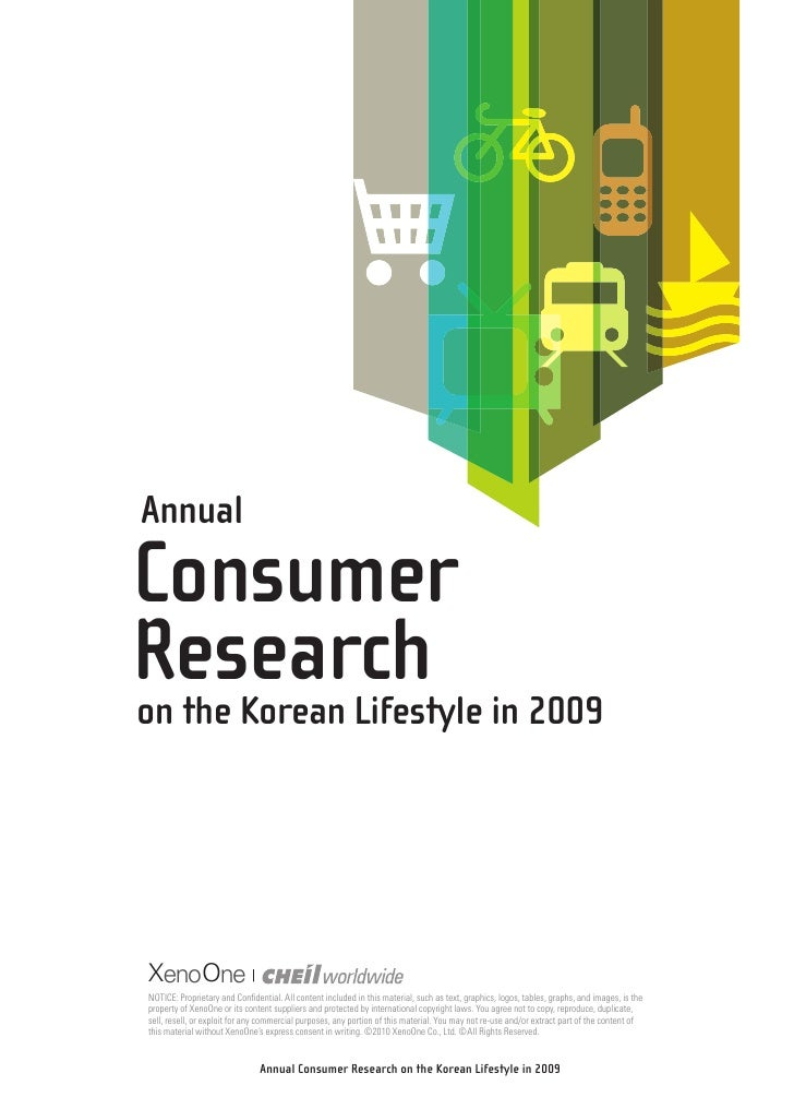 AnnualConsumerResearch in 2009on the Korean LifestyleXenoOneNOTICE: Proprietary and Confidential. All content included in ...