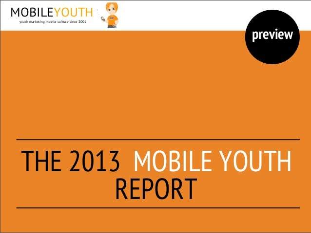MOBILEYOUTH youth marketing mobile culture since 2001                                             preview  THE 2013 MOBILE...