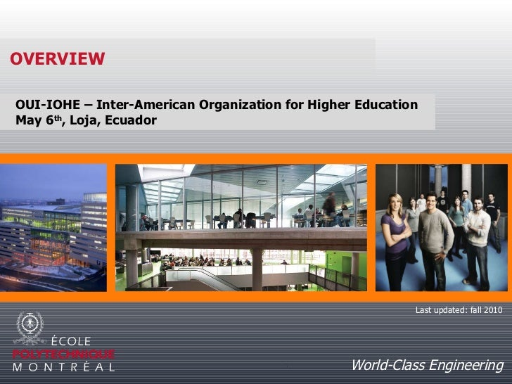 20/05/11 Le génie en première classe OVERVIEW World-Class Engineering OUI-IOHE – Inter-American Organization for Higher Ed...