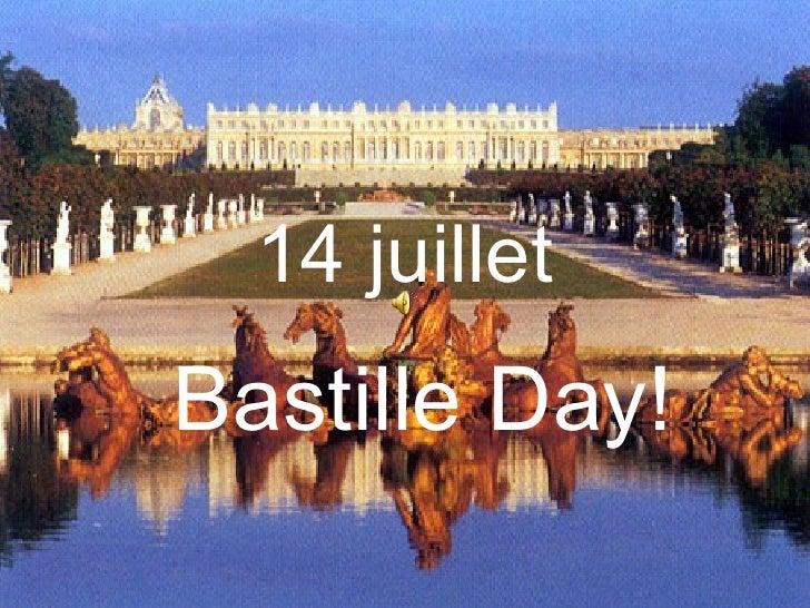 14 juillet Bastille Day!