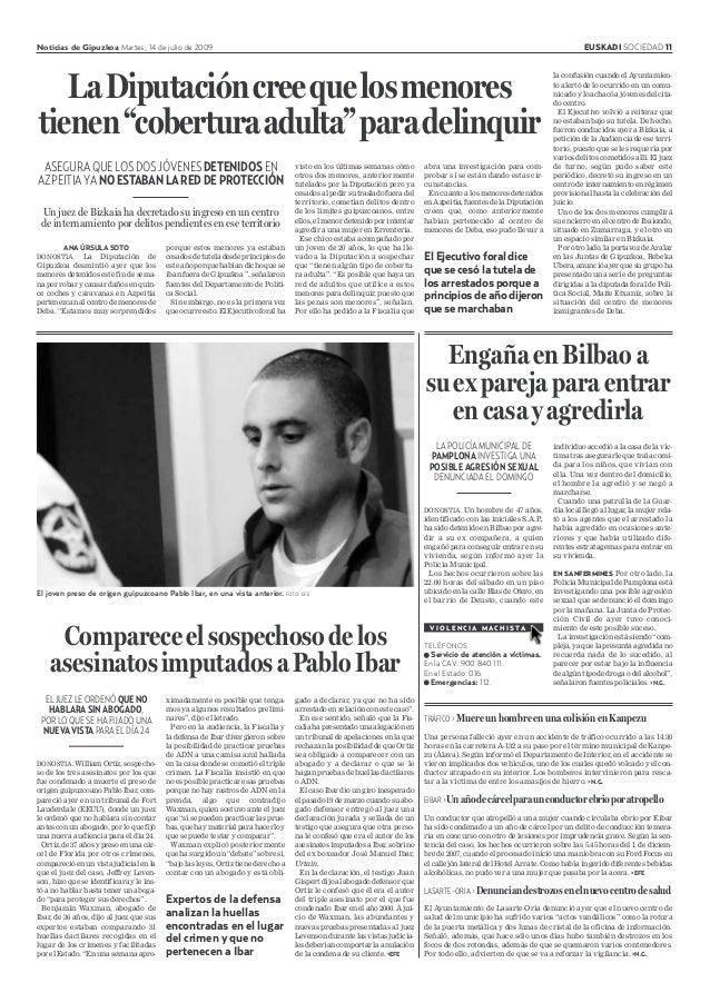Noticias de Gipuzkoa Martes, 14 de julio de 2009 EUSKADI SOCIEDAD 11 ANA ÚRSULA SOTO DONOSTIA. La Diputación de Gipuzkoa d...
