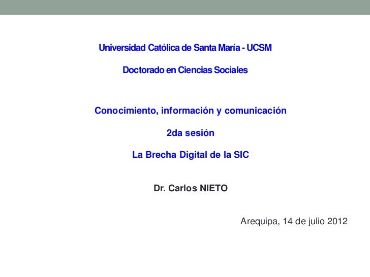 Universidad Católica de Santa María - UCSM     Doctorado en Ciencias SocialesConocimiento, información y comunicación     ...