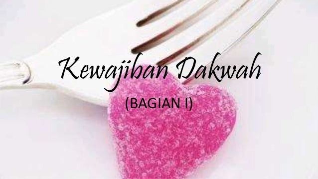 Kewajiban Dakwah (BAGIAN I)