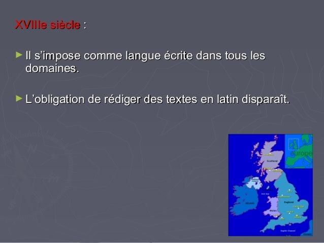 XVIIIe siècleXVIIIe siècle :: ► Il s'impose comme langue écrite dans tous lesIl s'impose comme langue écrite dans tous les...