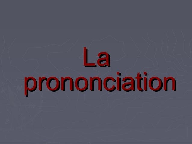 LaLa prononciationprononciation