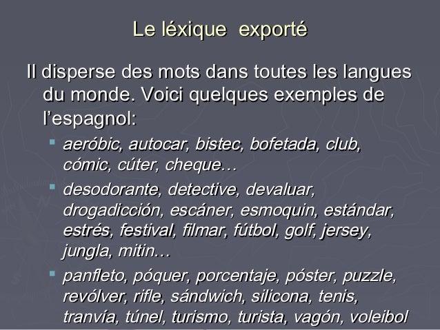 Le léxique exportéLe léxique exporté Il disperse des mots dans toutes les languesIl disperse des mots dans toutes les lang...