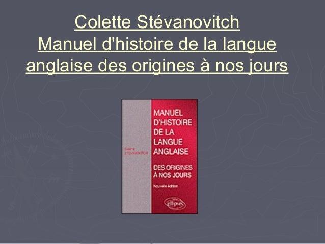 Colette Stévanovitch Manuel d'histoire de la langue anglaise des origines à nos jours