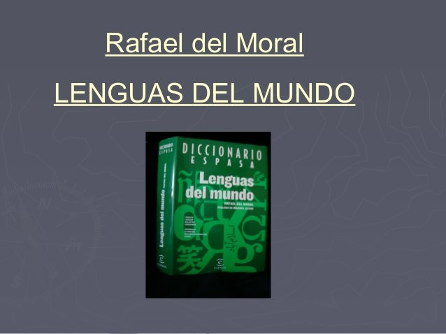 Rafael del Moral LENGUAS DEL MUNDO