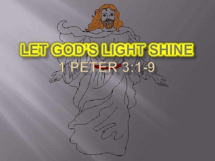 LETGod's Light Shine1 Peter 3:1-9<br />