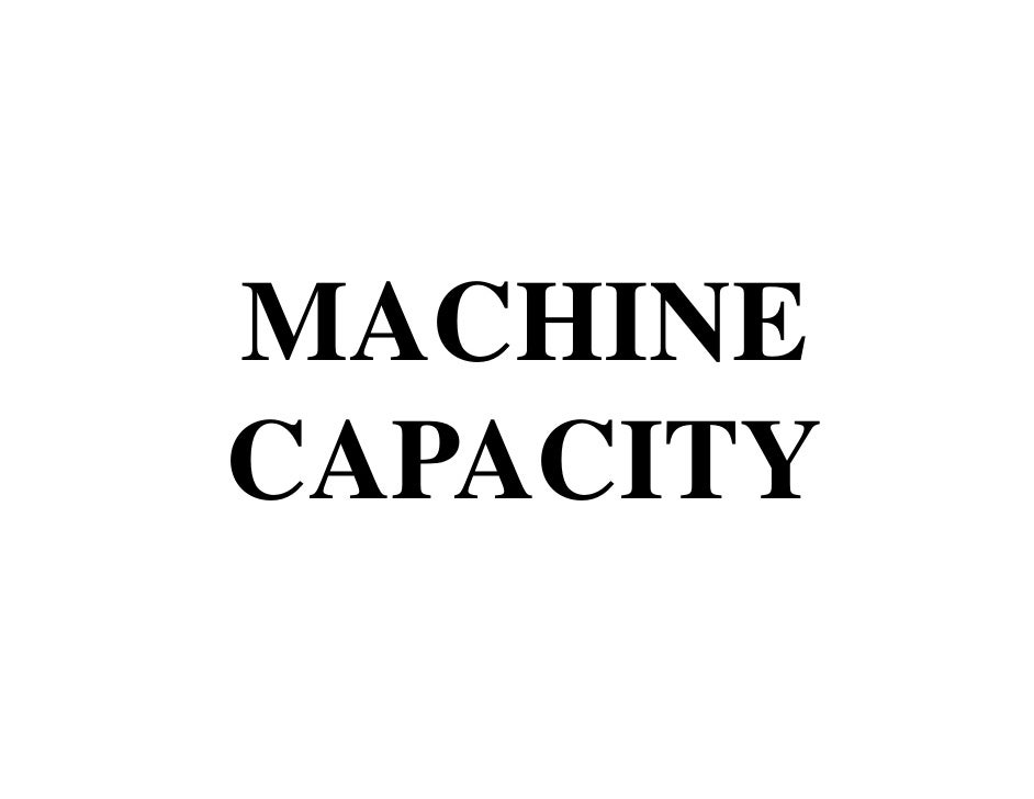 MACHINECAPACITY
