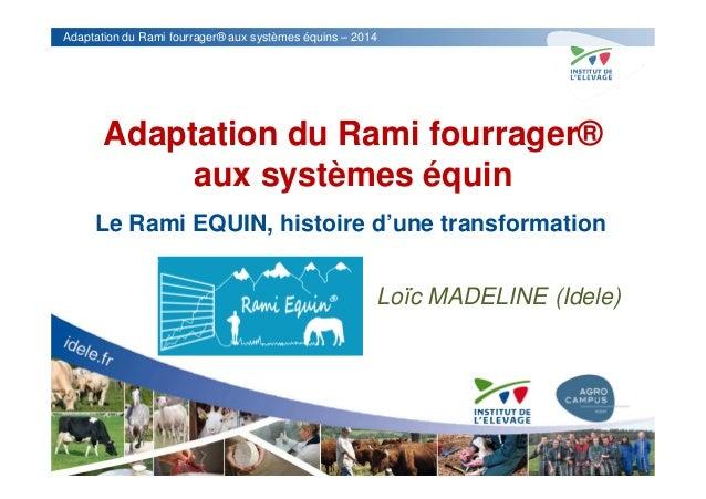 Adaptation du Rami fourrager® aux systèmes équins – 2014 Adaptation du Rami fourrager® aux systèmes équin Le Rami EQUIN, h...
