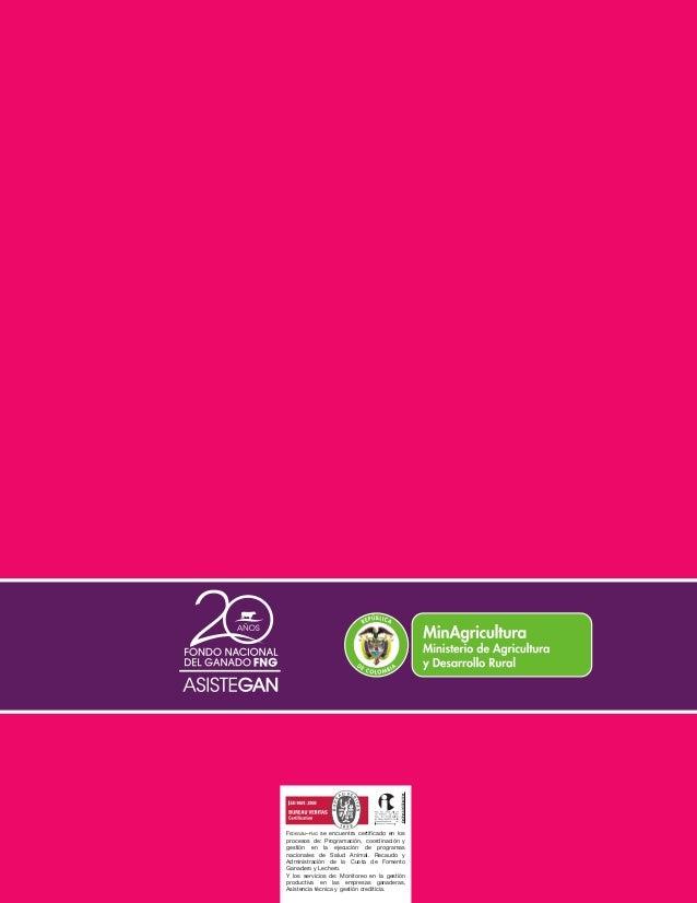 FEDEGÁN–FNG se encuentra certificado en los  procesos de: Programación, coordinación y  gestión en la ejecución de program...