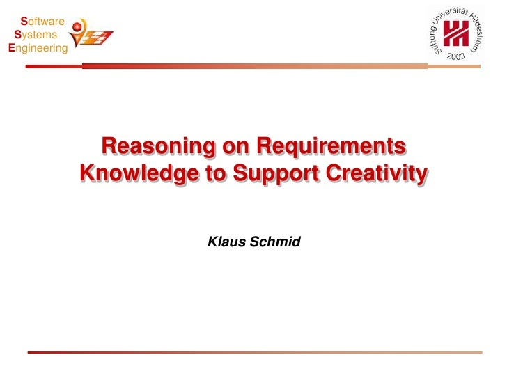 Reasoning on Requirements Knowledge to Support Creativity<br />Klaus Schmid<br />HSN:<br />HSN-Config(36.75,94.375,1,, / )...