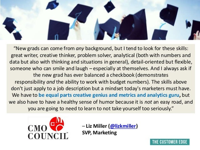 """""""New grads can come from any background, but I tend to look for these skills: great writer, creative thinker, problem solv..."""