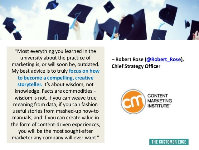 """Most everything you learned in the university about the practice of marketing is, or will soon be, outdated. My best advi..."