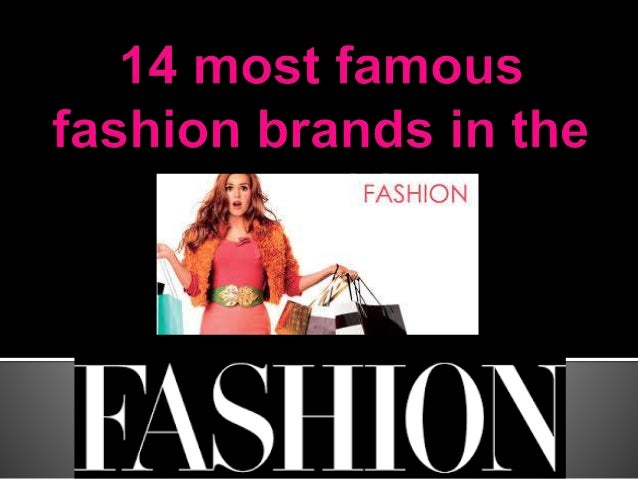 14 most famous fashion brands in the world