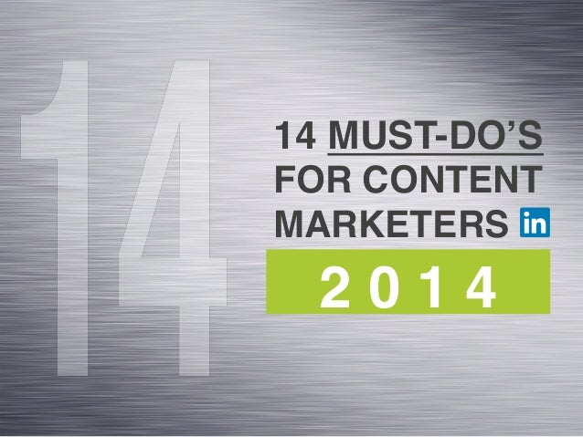 14 MUST-DO'S FOR CONTENT MARKETERS  ! 2014  !
