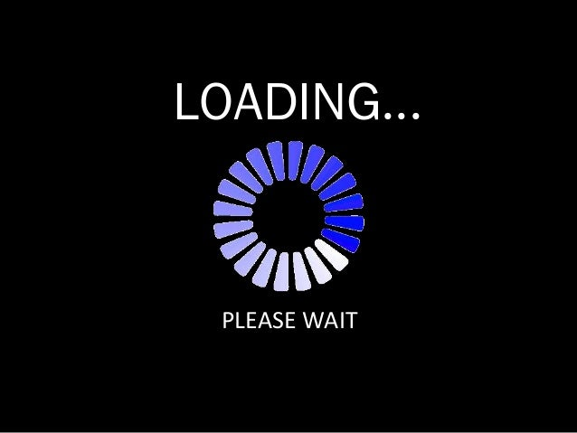 LOADING...  PLEASE WAIT