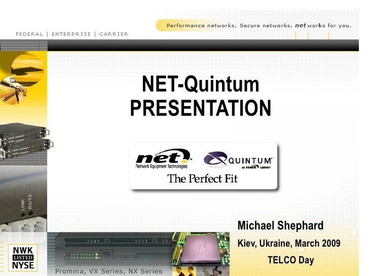 NET-Quintum PRESENTATION Michael Shephard  Kiev, Ukraine, March 2009 TELCO Day