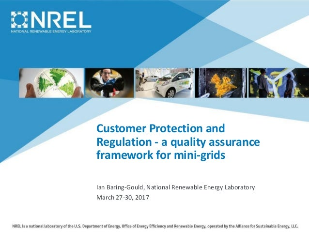 Customer Protection and Regulation - a quality assurance framework for mini-grids Ian Baring-Gould, National Renewable Ene...