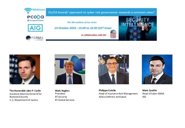 Philippe Cotelle Head of Insurance Risk Management Airbus Defence and Space Mark Camillo Head of Cyber EMEA AIG The Honora...
