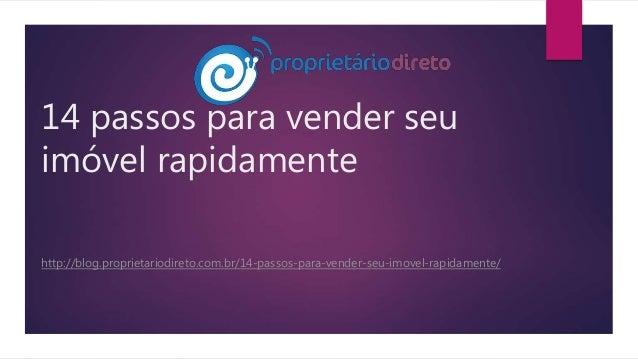 14 passos para vender seu imóvel rapidamente http://blog.proprietariodireto.com.br/14-passos-para-vender-seu-imovel-rapida...