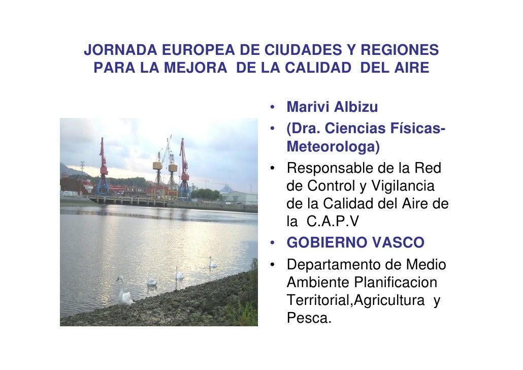 JORNADA EUROPEA DE CIUDADES Y REGIONES  PARA LA MEJORA DE LA CALIDAD DEL AIRE                     • Marivi Albizu         ...