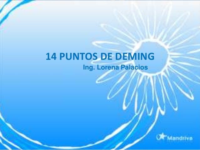 14 PUNTOS DE DEMING      Ing. Lorena Palacios