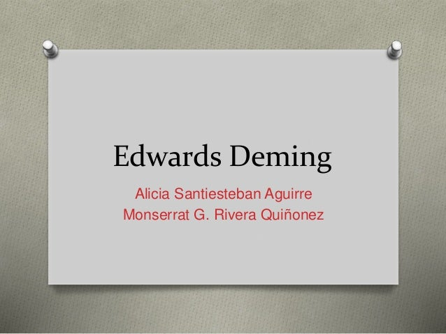 Edwards Deming Alicia Santiesteban Aguirre Monserrat G. Rivera Quiñonez