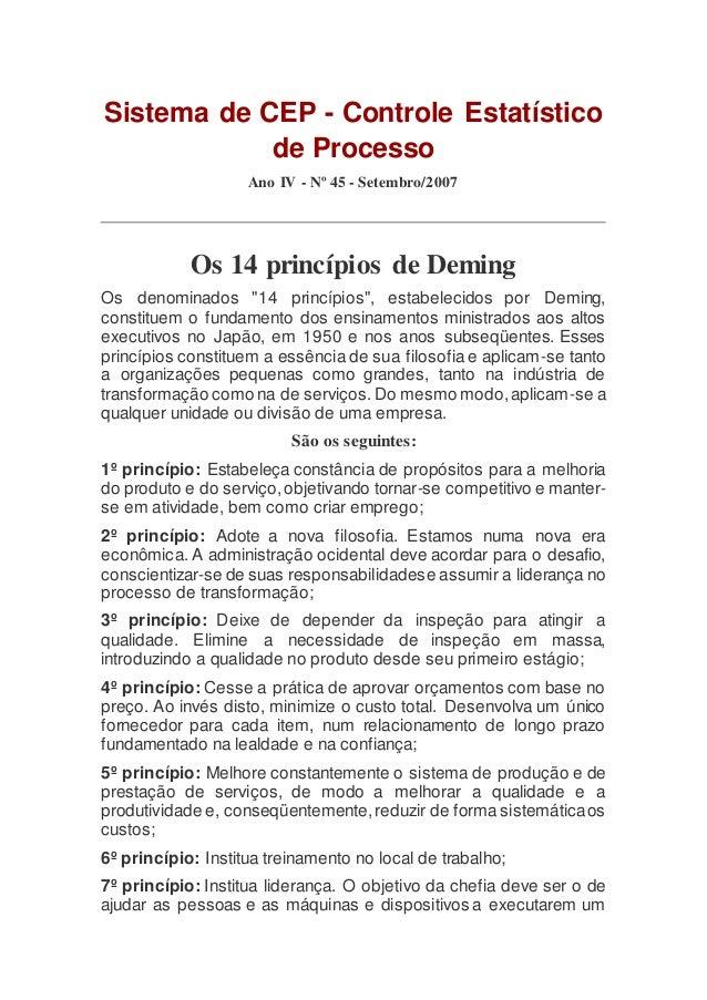 Sistema de CEP - Controle Estatístico de Processo Ano IV - Nº 45 - Setembro/2007 Os 14 princípios de Deming Os denominados...