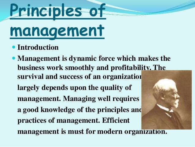 Principles of management  Introduction  Management is dynamic force which makes the business work smoothly and profitabi...