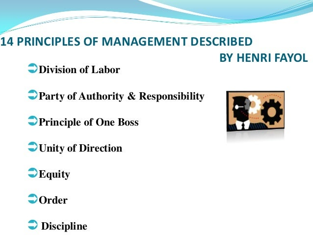 management based principles Management principles are the statements of fundamental truth based on logic which provides guidelines for managerial decision making and actions there are 14 principles of management described by henri fayol.