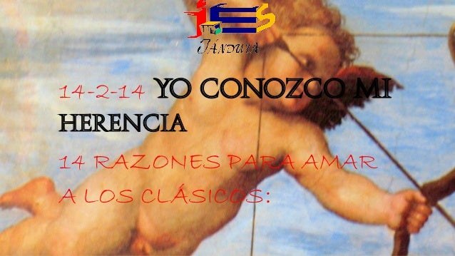 14-2-14 YO CONOZCO MI HERENCIA 14 RAZONES PARA AMAR A LOS CLÁSICOS: