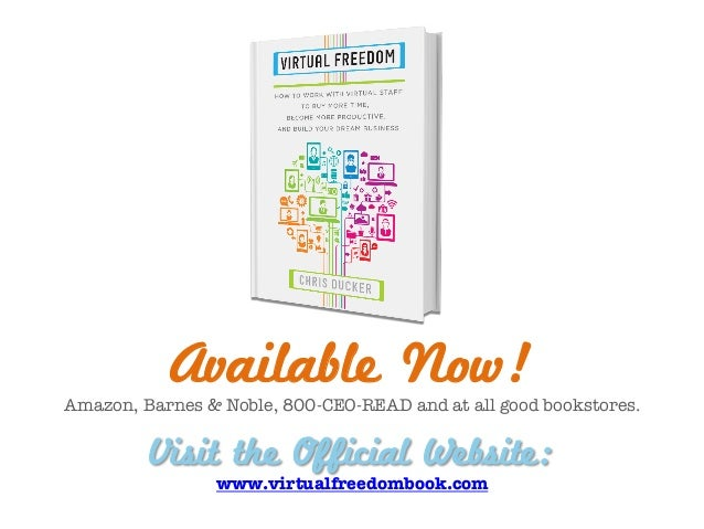Available Now! Amazon, Barnes & Noble, 800-CEO-READ and at all good bookstores. Visit the Official Website: www.virtualfre...